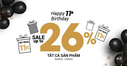 HAPPY 11TH BIRTHDAY - TRI ÂN ĐẾN 26%