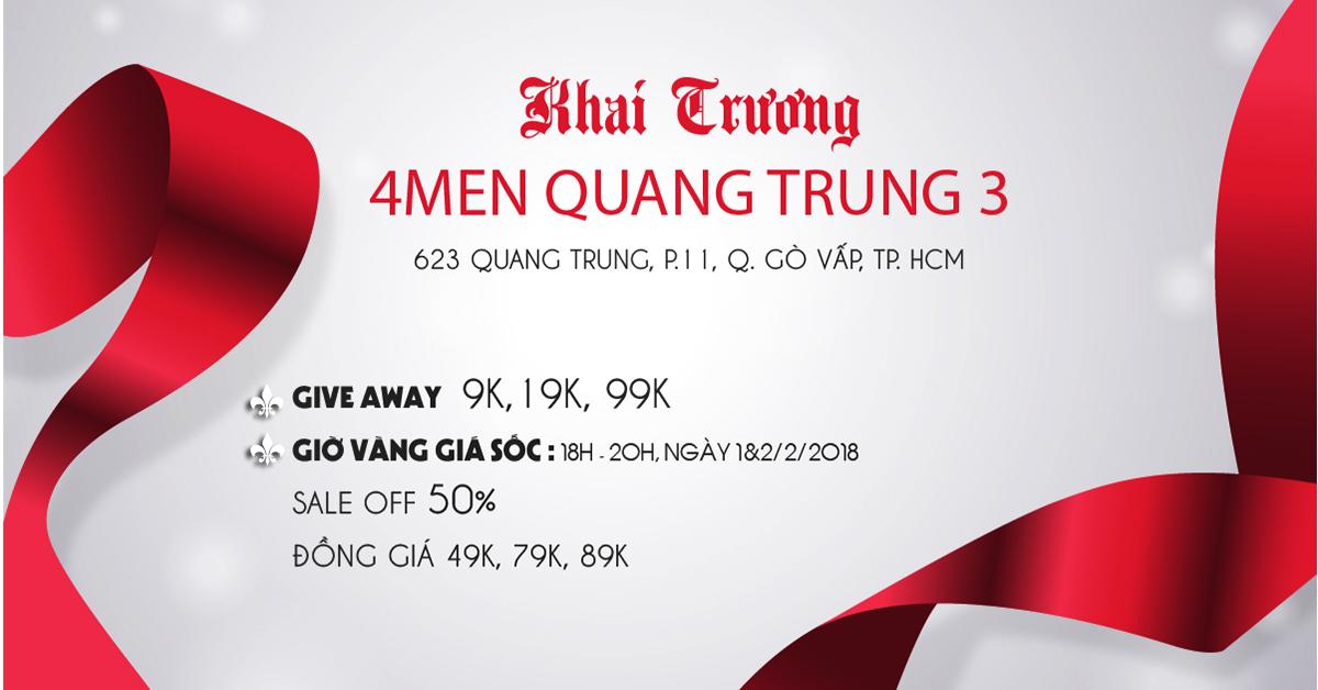 Xông đất khai trương – mua hàng 9K, 19K tại 4MEN Quang Trung 3